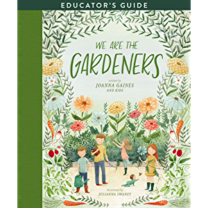We Are the Gardeners Educator's Guide