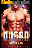 Dusan (Scifi Alien Romance) (Galactic Mates)