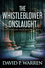 The Whistleblower Onslaught (Scott Winslow Legal Mysteries Book 1) Kindle Edition