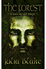 The Forest: ~ a tale of old magic ~ Kindle Edition