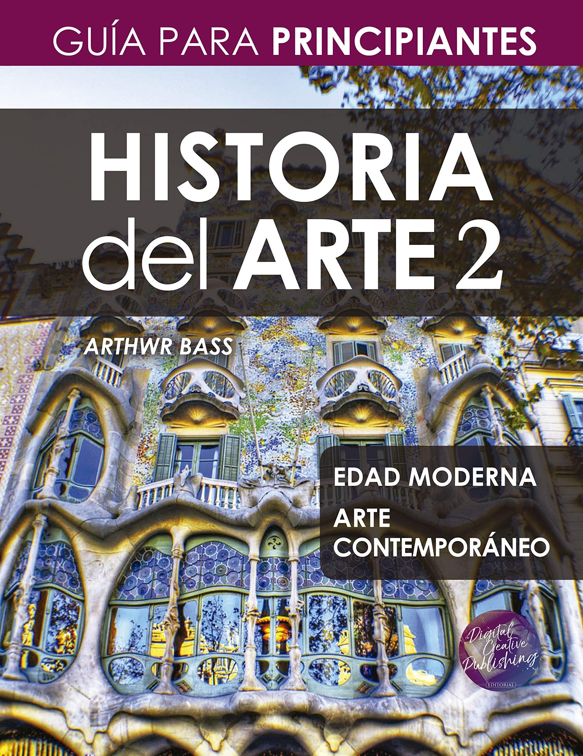 Historia del Arte 2: Guía para Principiantes por Arthwr Bass