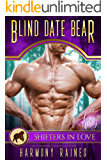 Blind Date Bear: A Shifters in Love Fun & Flirty Romance (Silverbacks and Second Chances Book 5)