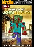Legend of Minecraft Zombie Apocalypse: An Unofficial Minecraft Zombie Adventure (ft. Sky vs. Zombies Book 7) (English Edition)