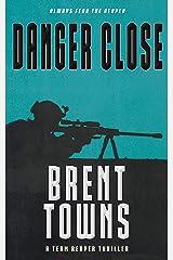 Danger Close: A Team Reaper Thriller Kindle Edition