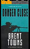 Danger Close: A Team Reaper Thriller