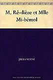 M. Ré-dièze et Mlle Mi-bémol