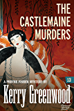 The Castlemaine Murders: Phryne Fisher #13 (Phryne Fisher Mysteries)