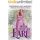A Wish upon an Earl: Sweet Regency Romance (A Maypole in Mayfair Book 3)