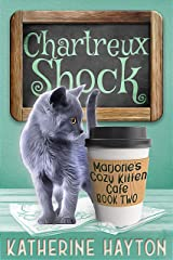 Chartreux Shock (Marjorie's Cozy Kitten Cafe Book 2) Kindle Edition
