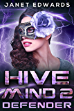 Defender (Hive Mind Book 2) (English Edition)