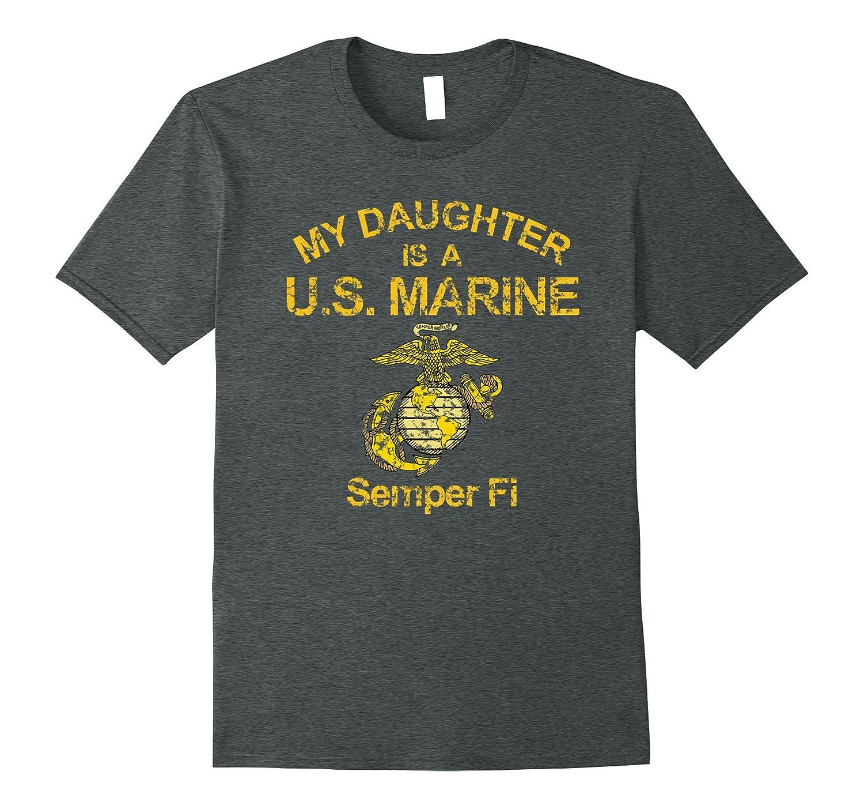 My Daughter is a US Marine Semper Fi Globe Grunge T-Shirt