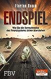 Endspiel: Wie Sie die Kernschmelze des Finanzsystems sicher überstehen (German Edition)