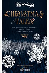 Christmas Tales: The Night Before Christmas and 21 Other Illustrated Christmas Stories (The Fairytalez Collection Book 2) Kindle Edition
