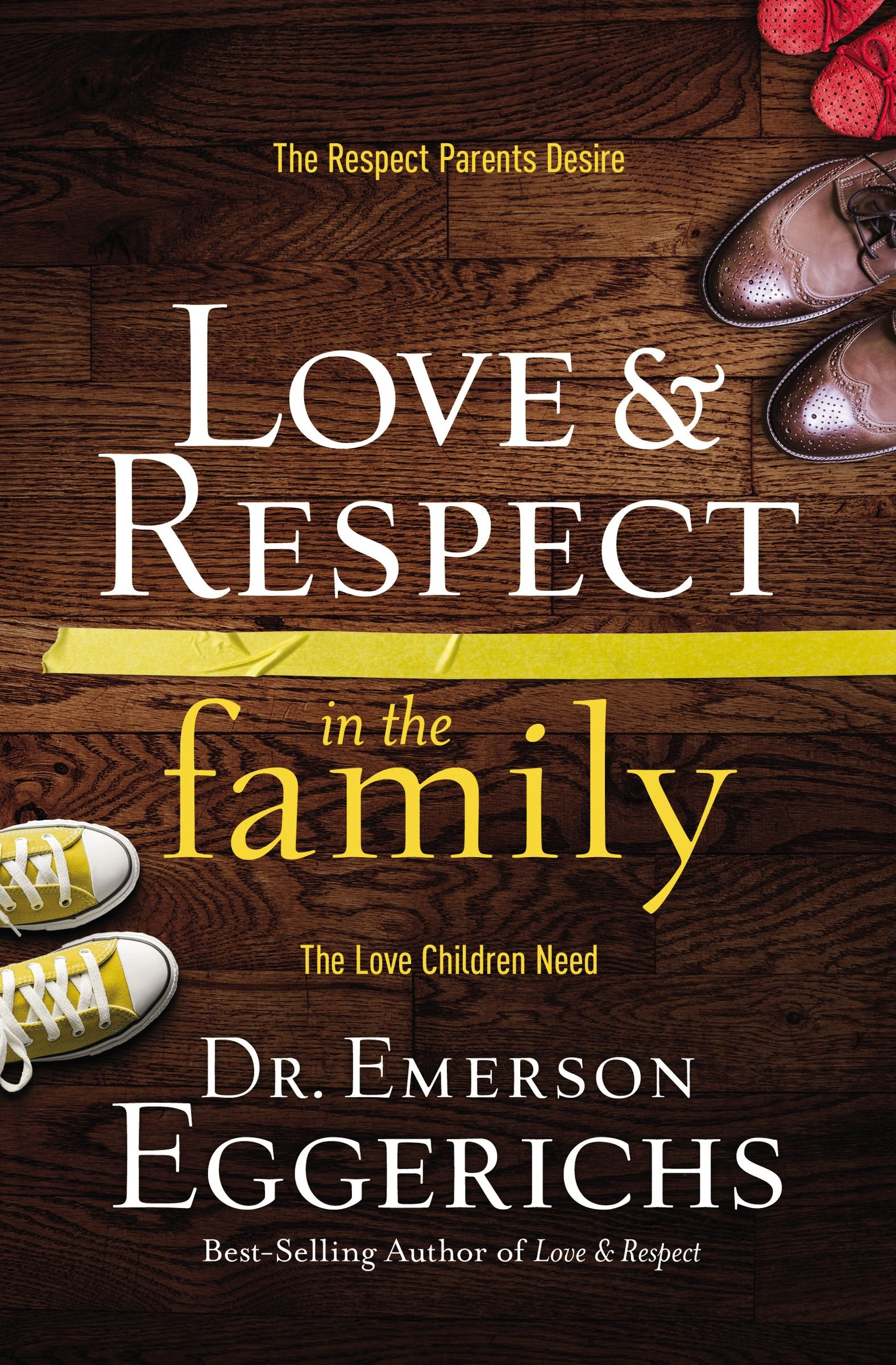 Love and   Respect in the Family: The Respect Parents Desire, the Love Children Need Text fb2 book