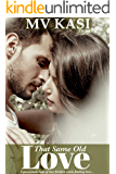 That Same Old Love: A Contract Affair Romance