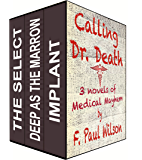 Calling Dr. Death (3 Medical Thrillers from F. Paul Wilson)