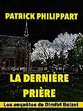 La dernière prière (Les enquêtes de Dimitri Boizot t. 9)