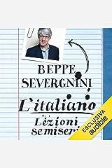 L'italiano: Lezioni semiserie Audible Audiobook