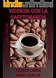 VIDENCIA CON LA CAFETOMANCIA (COMO HACER... nº 2) (Spanish Edition)