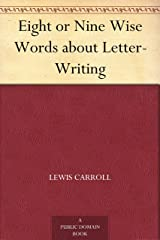 Eight or Nine Wise Words about Letter-Writing Kindle Edition