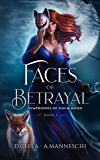 Faces of Betrayal: Symphonies of Sun & Moon Saga Book 1