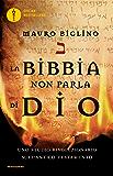 La Bibbia non parla di Dio: Uno studio rivoluzionario sull'Antico Testamento (Italian Edition)
