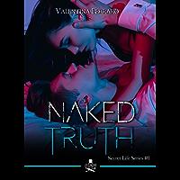 Naked Truth: Secret Life Series #1 (Eiffel)