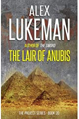 The Lair of Anubis: An ancient cult, the hidden tomb of a Queen, and death in the desert... (The Project Book 20) Kindle Edition