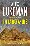 The Lair of Anubis: An ancient cult, the hidden tomb of a Queen, and death in the desert... (The Project Book 20)