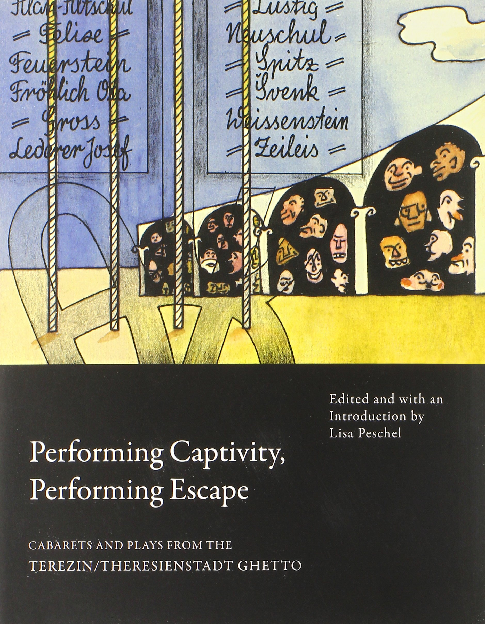 Download Performing Captivity, Performing Escape: Cabarets and Plays from the Terezin/Theresienstadt Ghetto (In Performance) ebook