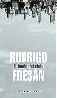 El fondo del cielo (Spanish Edition)