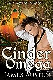 Cinder Omega: An MPreg Fairy Tale Retelling (Omegaverse Classics Book 2)