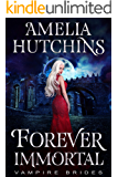 Forever Immortal (Vampire Brides Book 0)