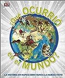 ¿Qué ocurrió en el mundo?: La historia en mapas como nunca la habías visto (CONOCIMIENTO)