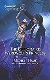 The Billionaire Werewolf's Princess (Harlequin Nocturne)