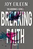 Breaking Faith (The JackholeS Book 1)