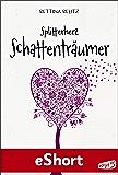 """Splitterherz: Schattenträumer: eShort zur """"Splitterherz""""-Trilogie"""