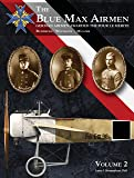 By PhD. Lance J. Bronnenkant The Blue Max Airmen: German Airmen Awarded the Pour le MǸrite, Vol.2 (The Blue Max Airmen) (1st First Edition) [Paperback]