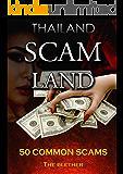 Thailand: Scam Land: 50 Common Scams (Thai Life Book 1)