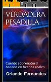 VERDADERA PESADILLA: Cuento sobrenatural basado en hechos reales