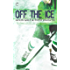 Off the Ice: A Gay Sports Romance (Hat Trick Book 1)