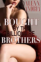 Bought By The Billionaire Brothers: (BBW Billionaire Erotica) Kindle Edition