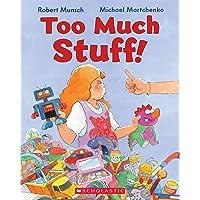 Too Much Stuff!