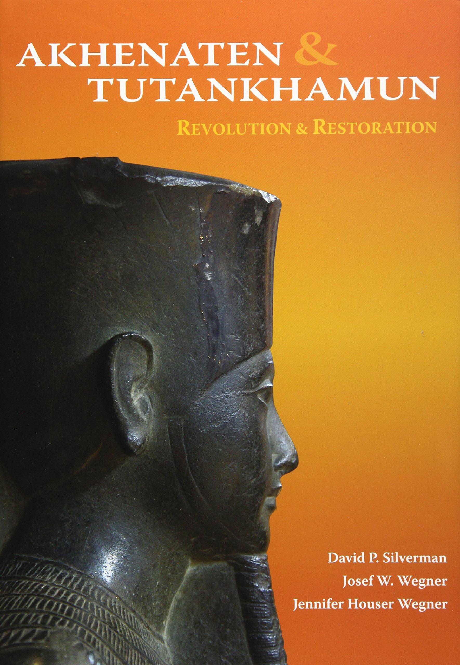 Akhenaten and Tutankhamen The Religious Revolution