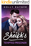 The Sheikh's Tempted Prisoner (All He Desires Book 4)