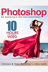 Photoshop CC Essentials for Photographers: Chelsea & Tony Northrup's Video Book Kindle Edition