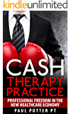 Cash Therapy Practice: Professional Freedom In the New Healthcare Economy