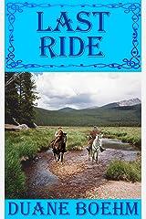 Last Ride (A Gideon Johann Western Book 4) Kindle Edition