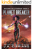 Planet Breaker: A Supernatural Space Opera (Witching on a Starship Book 2)