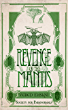 Revenge of the Mantis (Society for Paranormals Book 3)